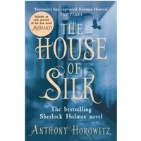 The House of Silk : The Bestselling Sherlock Holmes Novel