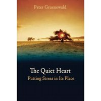 The Quiet Heart : Putting Stress In Its Place