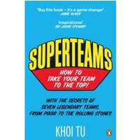 Superteams : How to Take Your Team to the Top