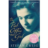 The Post Office Girl : Stefan Zweig's Grand Hotel Novel