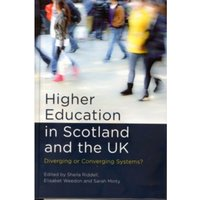 Higher Education in Scotland and the UK : Diverging or Converging Systems?