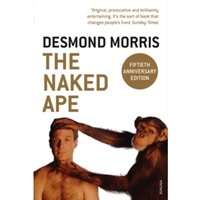 The Naked Ape : A Zoologist's Study of the Human Animal