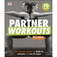Partner Workouts : Work out with a partner for double the motivation and twice the impact