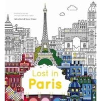 Lost in Paris : A colour-in journey through the French capital