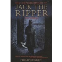 The Complete History of Jack the Ripper by Philip Sugden (Paperback, 2002)