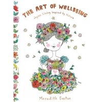 The Art of Wellbeing : Joyous living inspired by nature