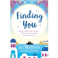 Finding You : A gorgeous read full of laughter and love to escape the winter blues