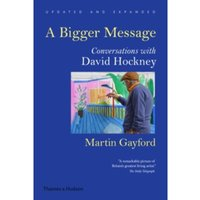 A Bigger Message: Conversations with David Hockney Paperback