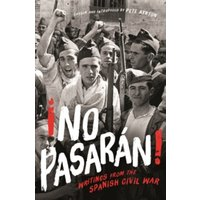 !No Pasaran! : Writings from the Spanish Civil War