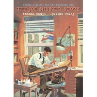 Truth, Justice & The American Way: The Joe Schuster Story