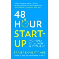 48-Hour Start-up : From Idea to Launch in 1 Weekend