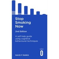 Stop Smoking Now 2nd Edition : A self-help guide using cognitive behavioural techniques
