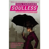 Soulless : Book 1 of The Parasol Protectorate