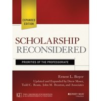Scholarship Reconsidered: Priorities of the Professoriate, Expanded Edition by John M. Braxton, Ernest L. Boyer, Drew Moser,...