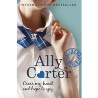 Gallagher Girls: Cross My Heart And Hope To Spy : Book 2