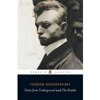 Notes from Underground and the Double by Fyodor Dostoyevsky (Paperback, 2009)