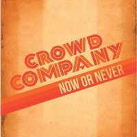 Crowd Company - Now Or Never Vinyl