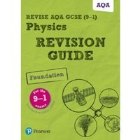Revise AQA GCSE (9-1) Physics Foundation Revision Guide: (with free online edition) by Pearson Education Limited (Mixed media...