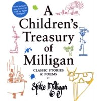 A Children's Treasury of Milligan : Classic Stories and Poems by Spike Milligan
