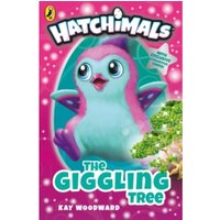 Hatchimals: The Giggling Tree : (Book 1)
