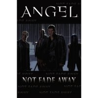 Angel: Not Fade Away