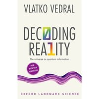 Decoding Reality : The Universe as Quantum Information Paperback