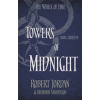 Towers Of Midnight : Book 13 of the Wheel of Time
