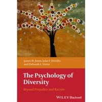 The Psychology of Diversity : Beyond Prejudice and Racism