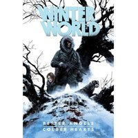 Winterworld Better Angles Colder Hearts