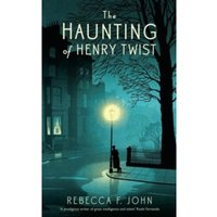 The Haunting of Henry Twist : Shortlisted for the Costa First Novel Award 2017