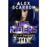 TimeRiders: City of Shadows (Book 6) by Alex Scarrow (Paperback, 2012)