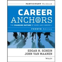 Career Anchors : The Changing Nature of Careers Participant Workbook