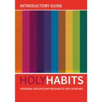 Holy Habits: Introductory Guide : Missional discipleship resources for churches