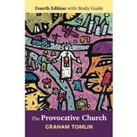 The Provocative Church : Fourth edition with Study Guide