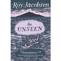 The Unseen : SHORTLISTED FOR THE MAN BOOKER INTERNATIONAL PRIZE 2017