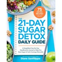 The 21-day Sugar Detox Daily Guide