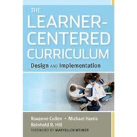 The Learner-Centered Curriculum : Design and Implementation