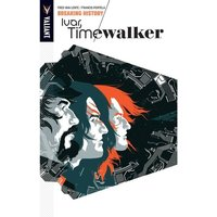 Ivar Timewalker Volume 2 Breaking History TP