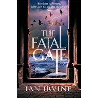 The Fatal Gate : The Gates of Good and Evil, Book Two (A Three Worlds Novel)