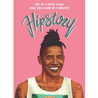 Hipstory : Why Be a World Leader When You Could Be a Hipster?