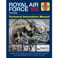 Royal Air Force 100 1918-2018 : Technical Innovations Manual