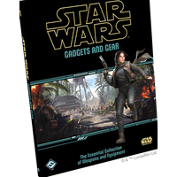 Star Wars: Age of Rebellion - Gadgets and Gear The Essential Collection of Weapons and Equipment