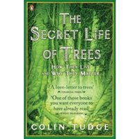 The Secret Life of Trees : How They Live and Why They Matter