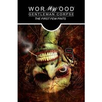 Wormwood Gentleman Corpse The First Few Pints Hardcover