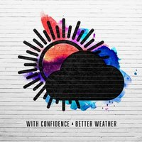 With Confidence - Better Weather Vinyl
