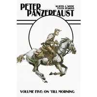 Peter Panzerfaust Volume 5: On Till Morning