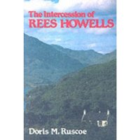 The Intercession of Rees Howells by Doris M. Ruscoe (Paperback, 2003)