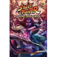 Street Fighter Unlimited Volume 1: Path Of The Warrior