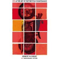 Zen And The Art Of Motorcycle Maintenance : 40th Anniversary Edition