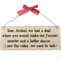 Dear Alcohol Hanging Sign